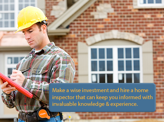 Make a wise investment and hire a home inspector that can keep you informed with invaluable knowledge & experience.