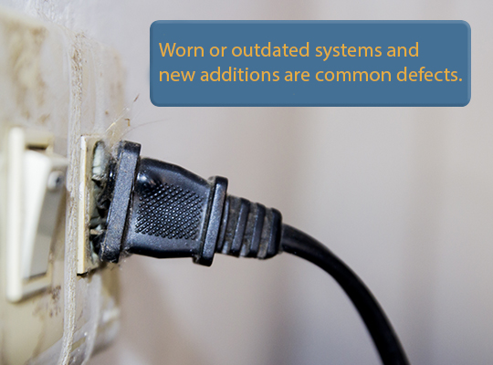 Worn or Outdated systems and new additions are common defects