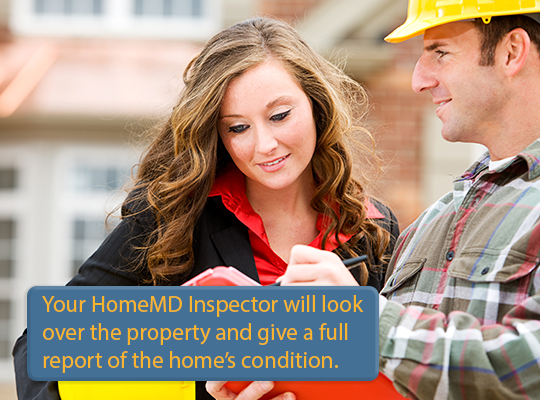 Your HomeMD Inspector will look over the property & give a full report of the home's condition.