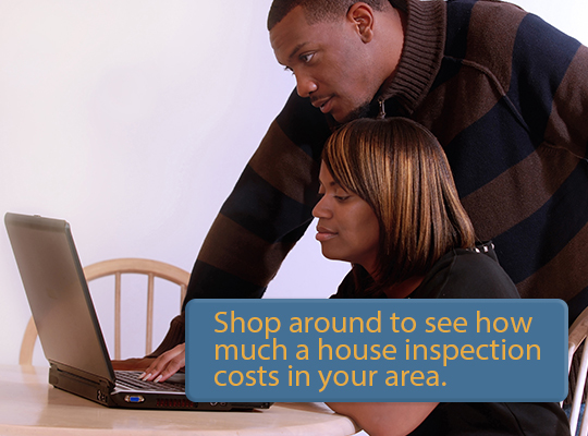 Shop around to know how much a house inspection cost in your area